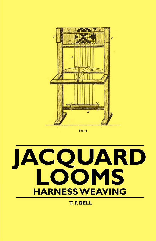 T. F. Bell Jacquard Looms - Harness Weaving