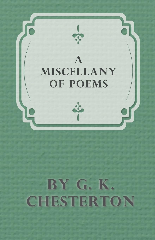 G. K. Chesterton A Miscellany of Poems by G. K. Chesterton pamela gilbert k a companion to sensation fiction