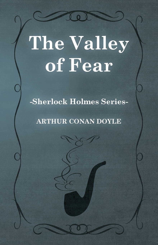 Arthur Conan Doyle The Valley of Fear (Sherlock Holmes Series)