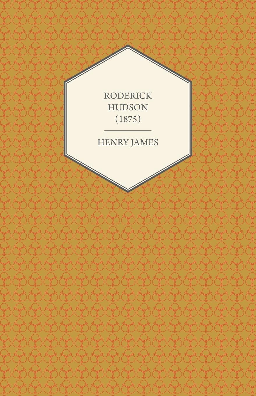 Henry James Roderick Hudson (1875) henry james roderick hudson