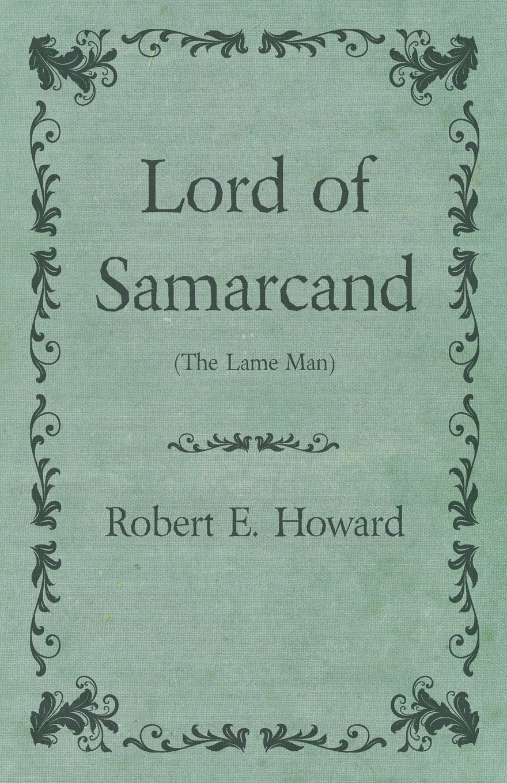 Robert E. Howard Lord of Samarcand (The Lame Man) robert e howard punane sonja