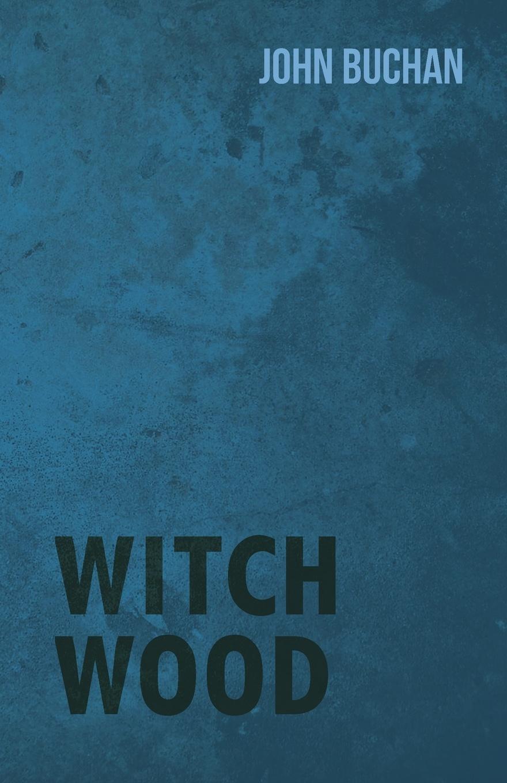 John Buchan Witch Wood недорго, оригинальная цена