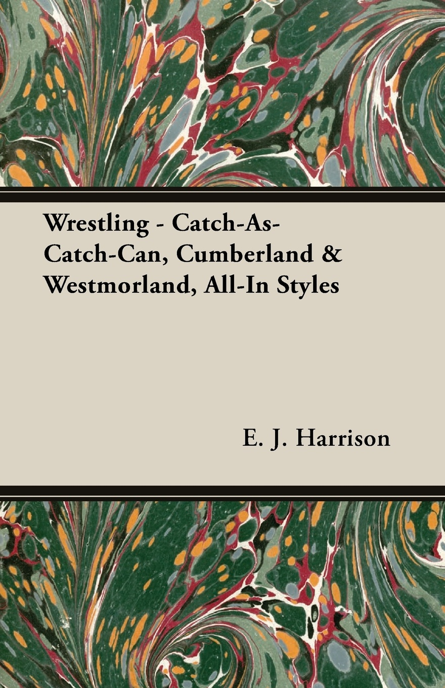 E. J. Harrison Wrestling - Catch-As-Catch-Can, Cumberland & Westmorland, All-In Styles