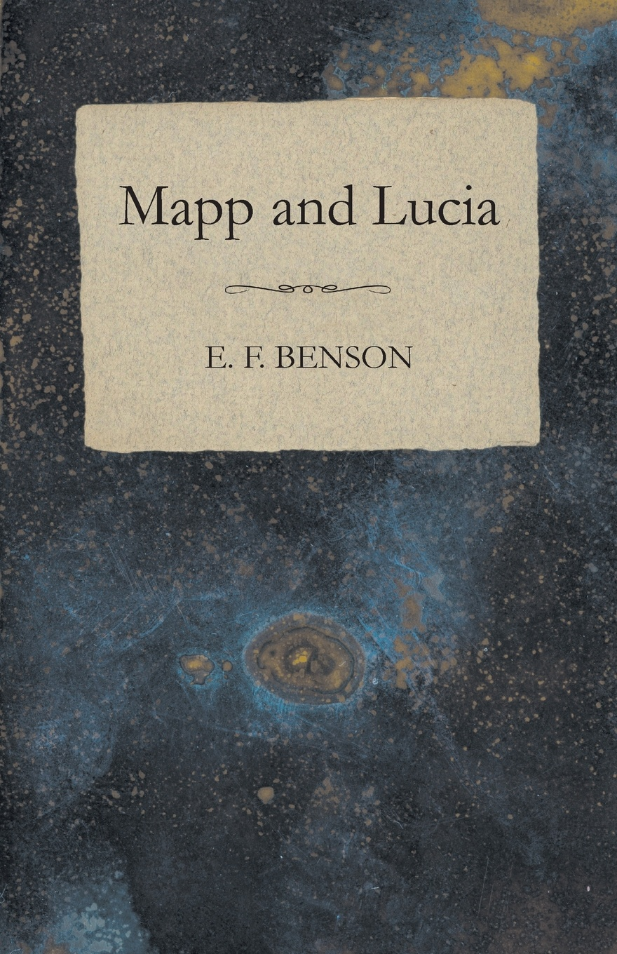E. F. Benson Mapp and Lucia william e arnal jesus and the village scribes