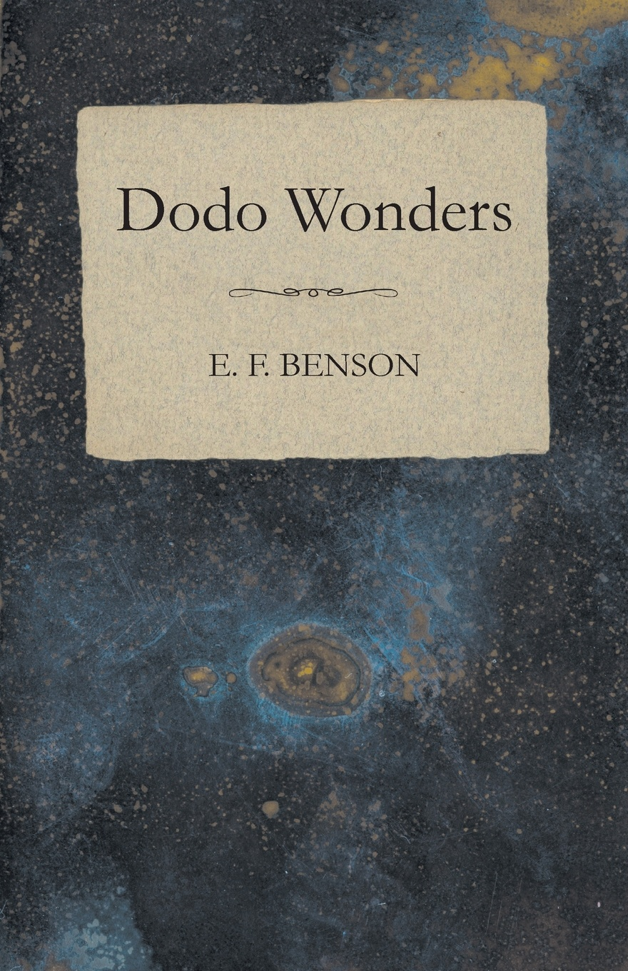 E. F. Benson Dodo Wonders the unwomanly face of war
