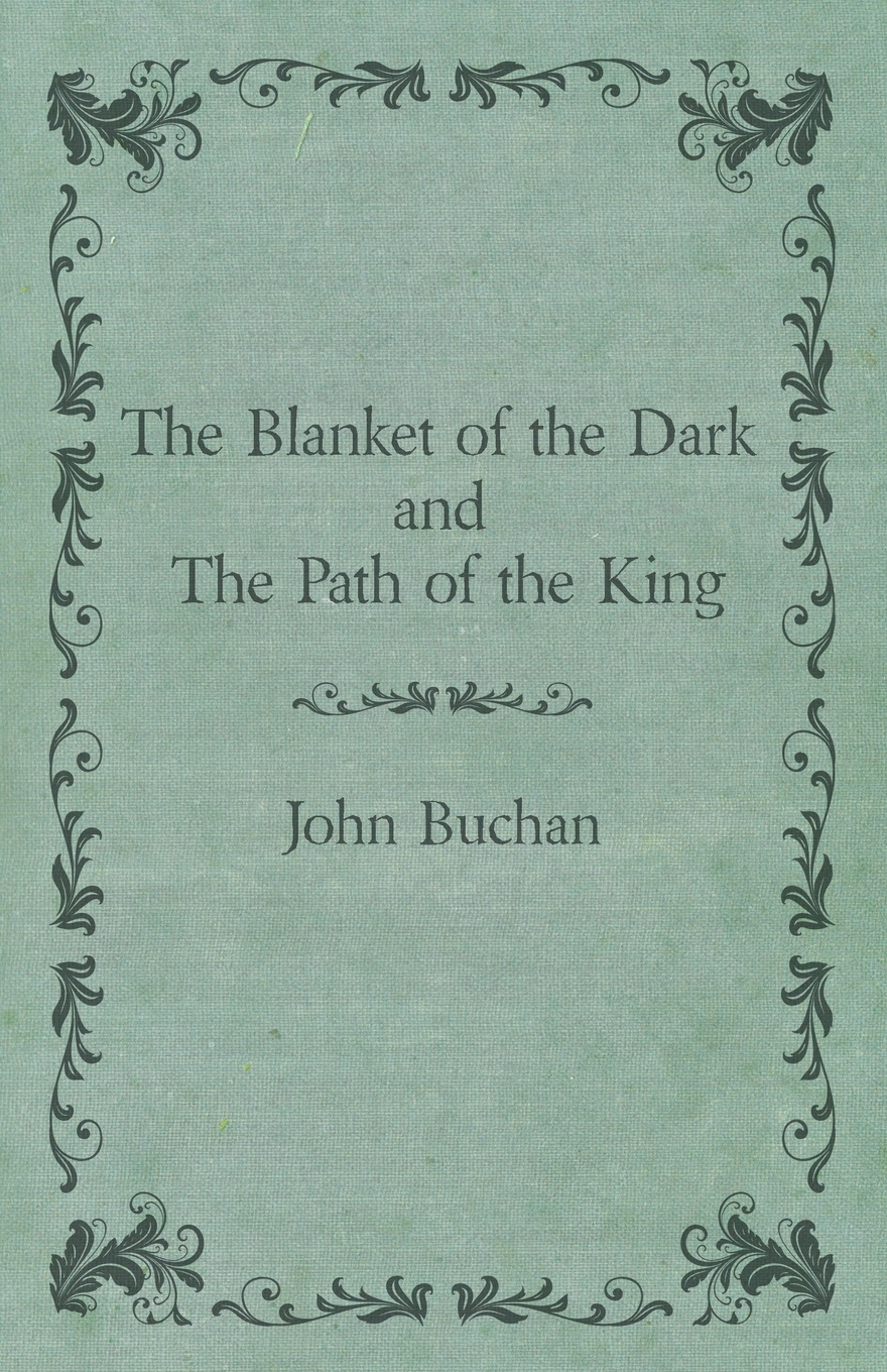 John Buchan The Blanket of the Dark and the Path of the King blanket fur mink dark