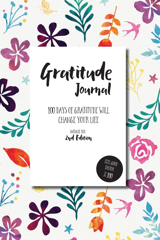 Фото - Natalie Fox Gratitude Journal. 100 Days of Gratitude Will Change Your Life baruch gottlieb gratitude for technology