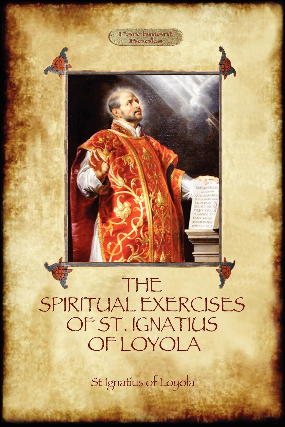 лучшая цена St Ignatius Of Loyola The Spiritual Exercises of St Ignatius of Loyola. Christian Instruction from the Founder of the Jesuits (Aziloth Books)