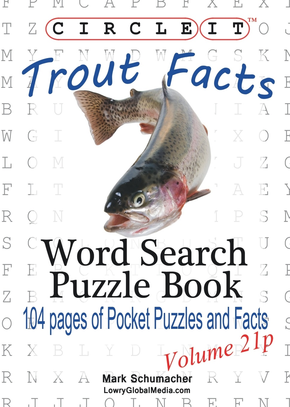 Lowry Global Media LLC, Mark Schumacher Circle It, Trout Facts, Pocket Size, Word Search, Puzzle Book k day day s page 1 page 3