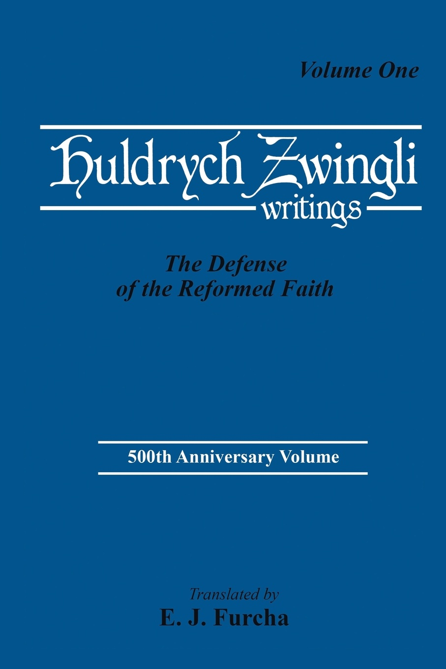 Ulrich Zwingli, Edward J. Furcha The Defense of the Reformed Faith thomas j jenkins the judges of faith