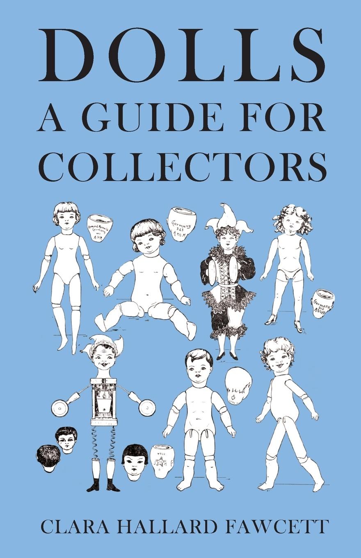 Clara Hallard Fawcett Dolls - A Guide for Collectors