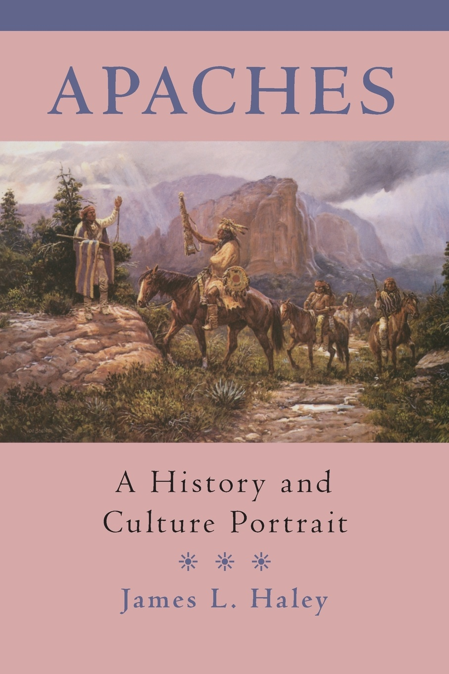 James L. Haley The Apaches. A History and Culture Portrait