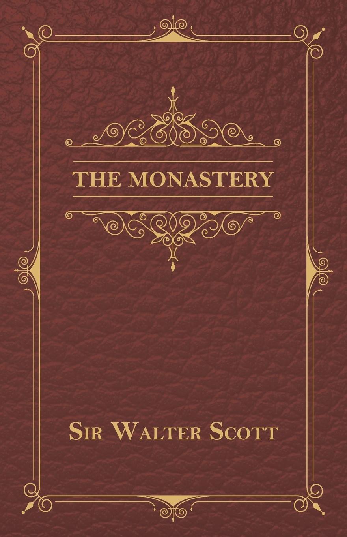 Sir Walter Scott The Monastery scott walter waverley novels the monastery the abbot
