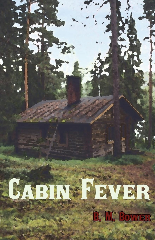 B. M. Bower Cabin Fever bower b m rim o the world