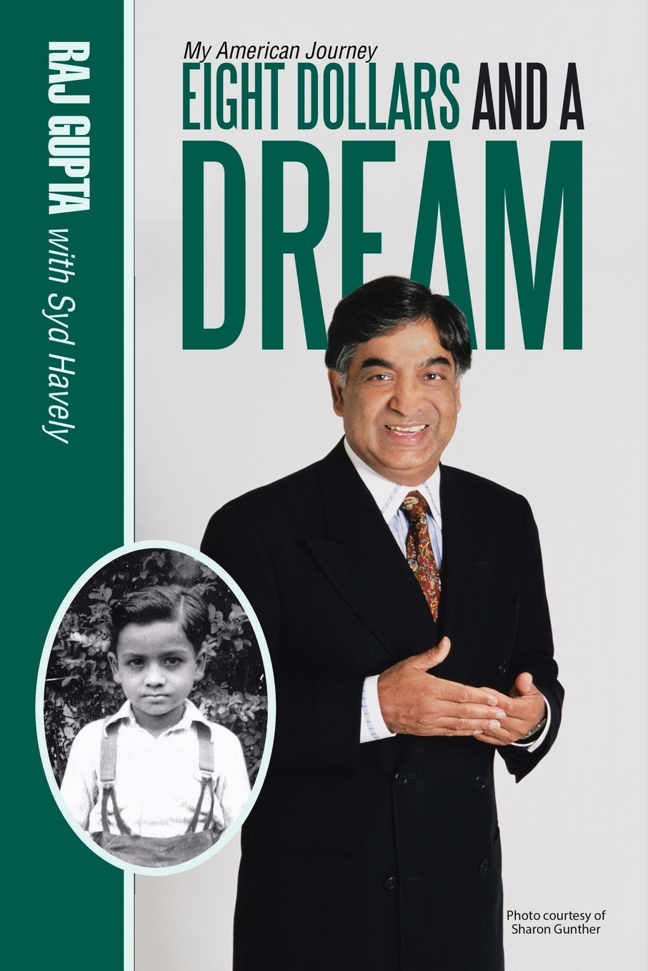 Raj Gupta, Syd Havely Eight Dollars and A Dream. My American Journey