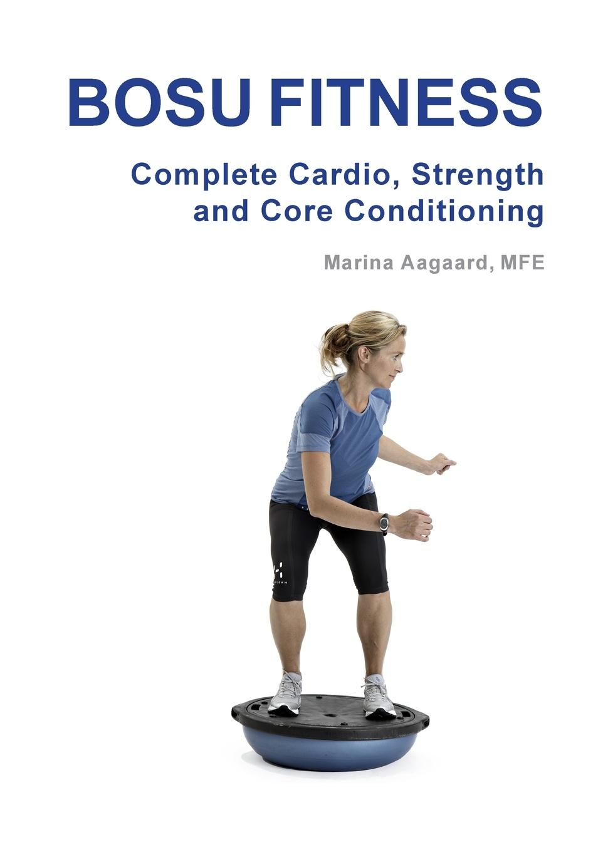 Marina Aagaard BOSU FITNESS - Complete Cardio, Strength and Core Conditioning marina aagaard dance fitness