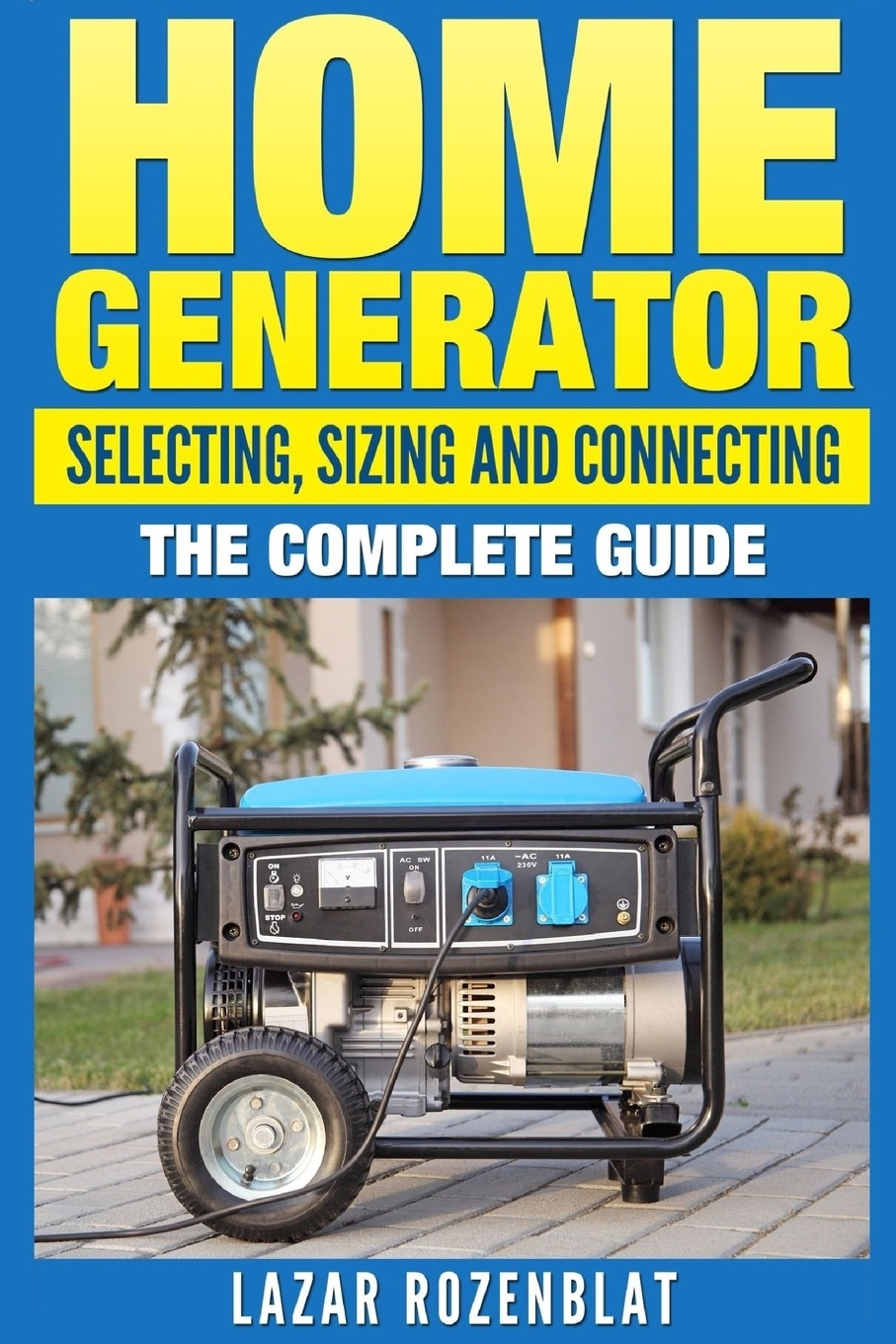 Lazar Rozenblat Home Generator. Selecting, Sizing And Connecting The Complete 2015 Guide the step of the step of the piezoelectric generator is to generate electricity