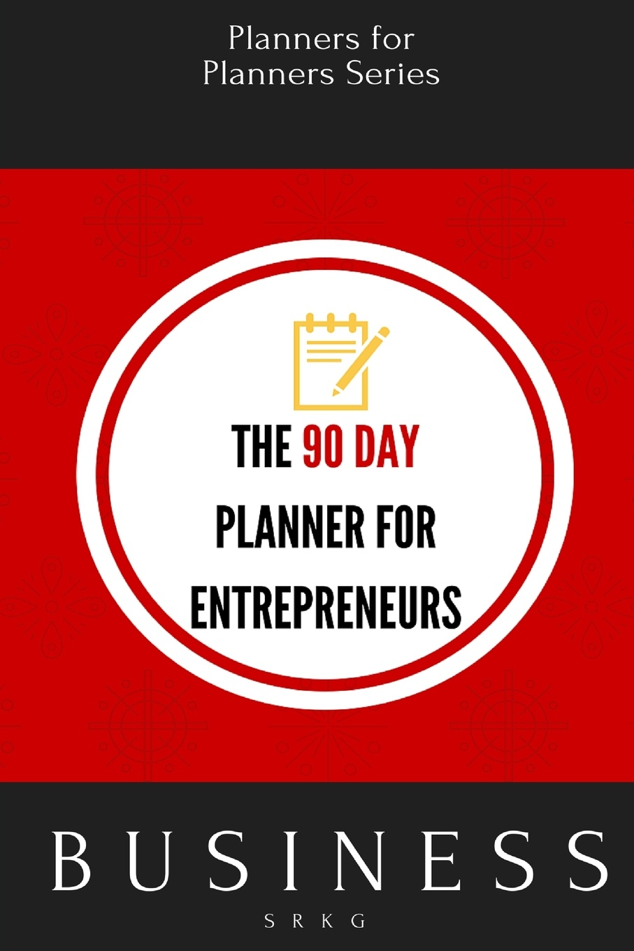 Planners for Planners The 90 Day Planner for Entrepreneurs set connections for hoses gardena 01505 2700000