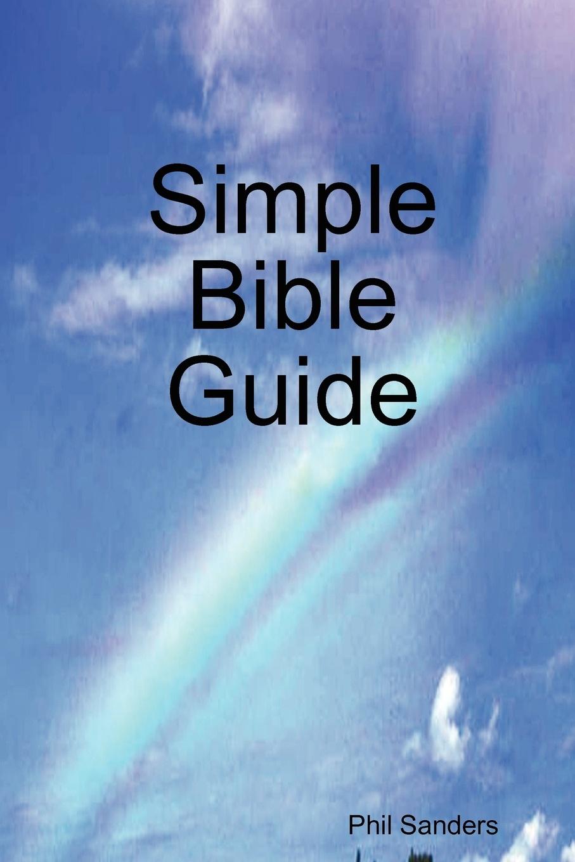 Phil Sanders Simple Bible Guide phil sanders a faith built on sand
