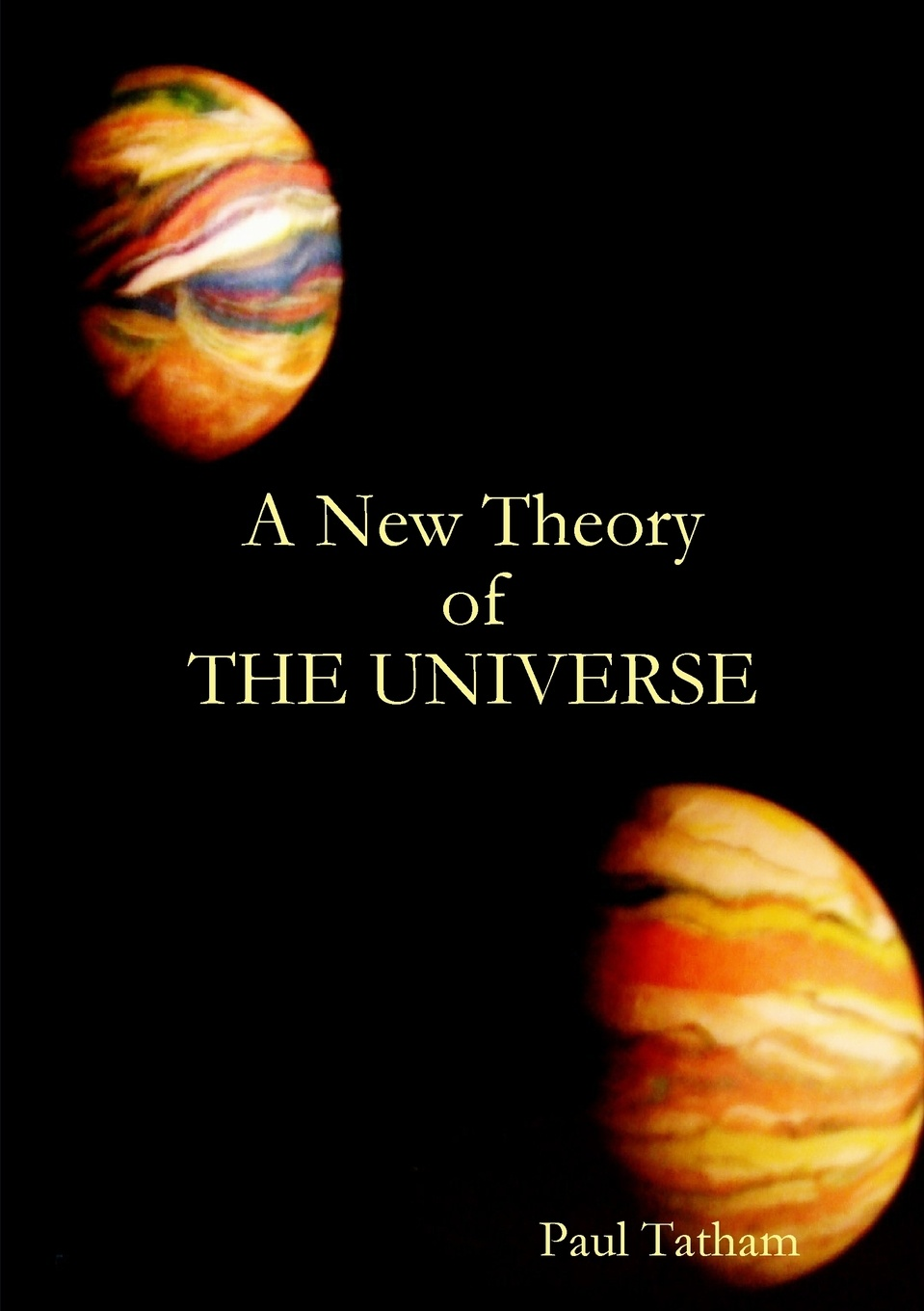 Paul Tatham A New Theory of The Universe martin bojowald the universe a view from classical and quantum gravity isbn 9783527667697