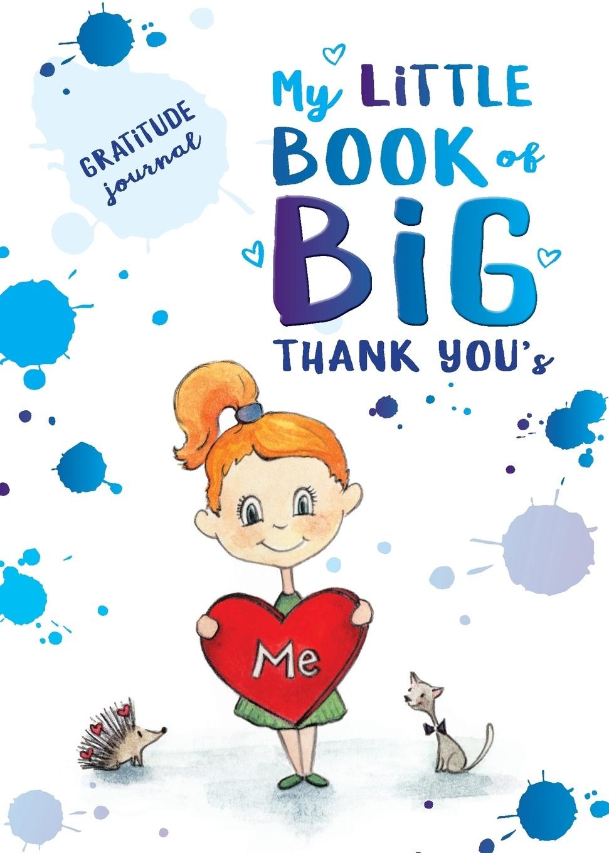Фото - My Little Book of BIG Thank You's Gratitude Journal baruch gottlieb gratitude for technology
