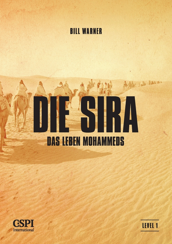 Bill Warner Die Sira. Das Leben Mohammeds mahmoud abu shuair mohammed als historische gestalt das bild des islam propheten bei rudi paret
