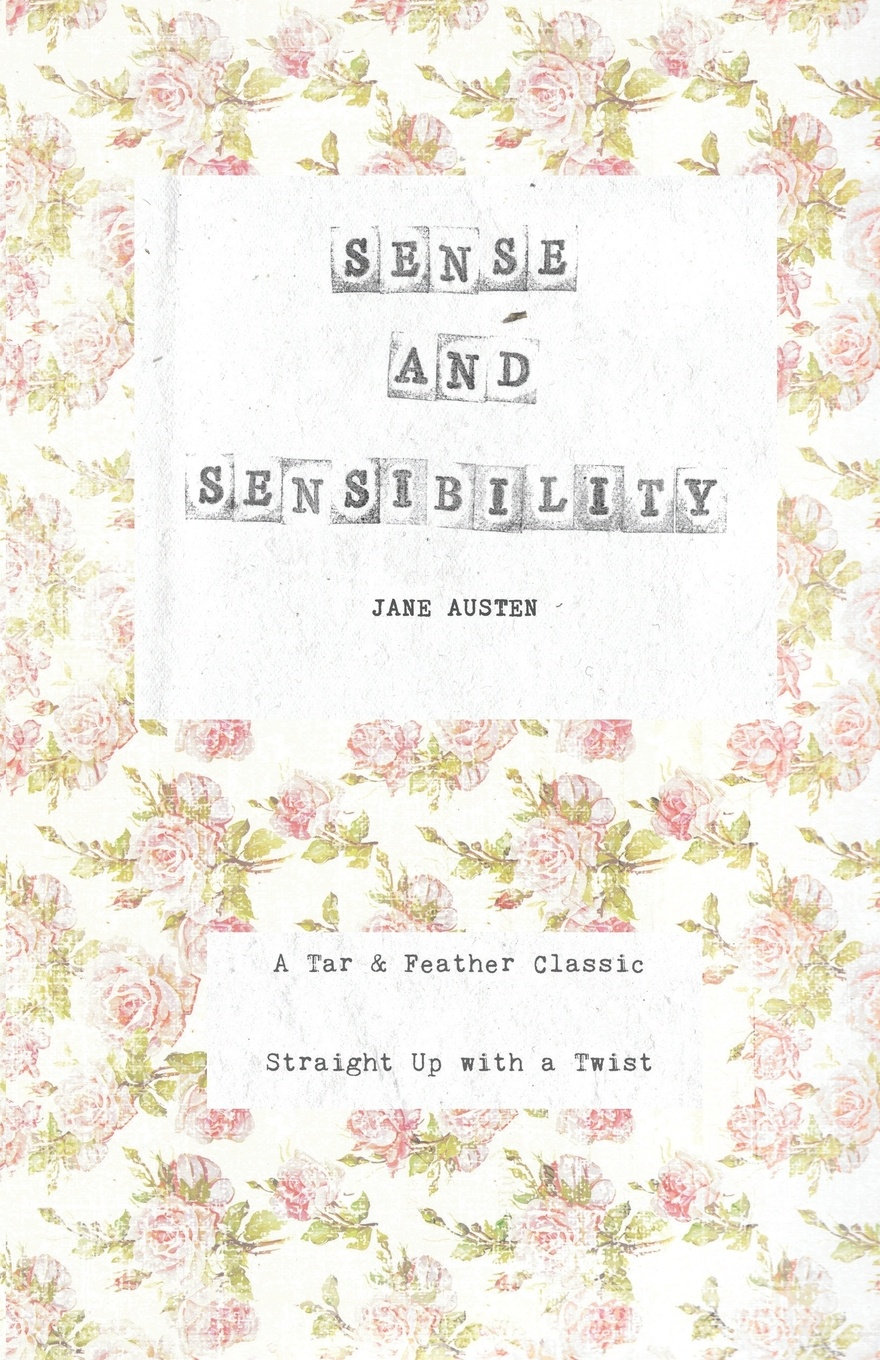 Jane Austen Sense and Sensibility. A Tar & Feather Classic, straight up with a twist. jane austen persuasion a tar feather classic straight up with a twist