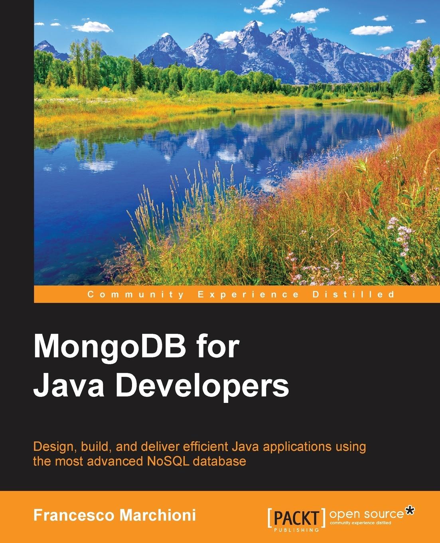 Marchioni Francesco MongoDB for Java Developers кайл бэнкер mongodb в действии