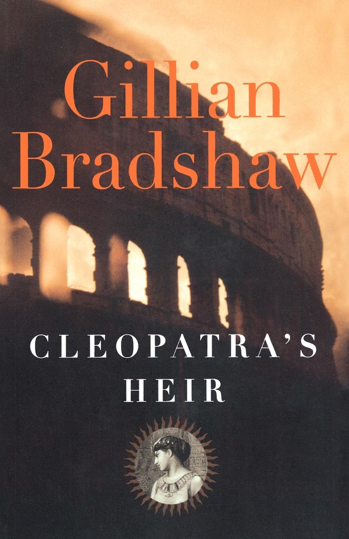 Gillian Bradshaw Cleopatra's Heir raye morgan the heir s proposal