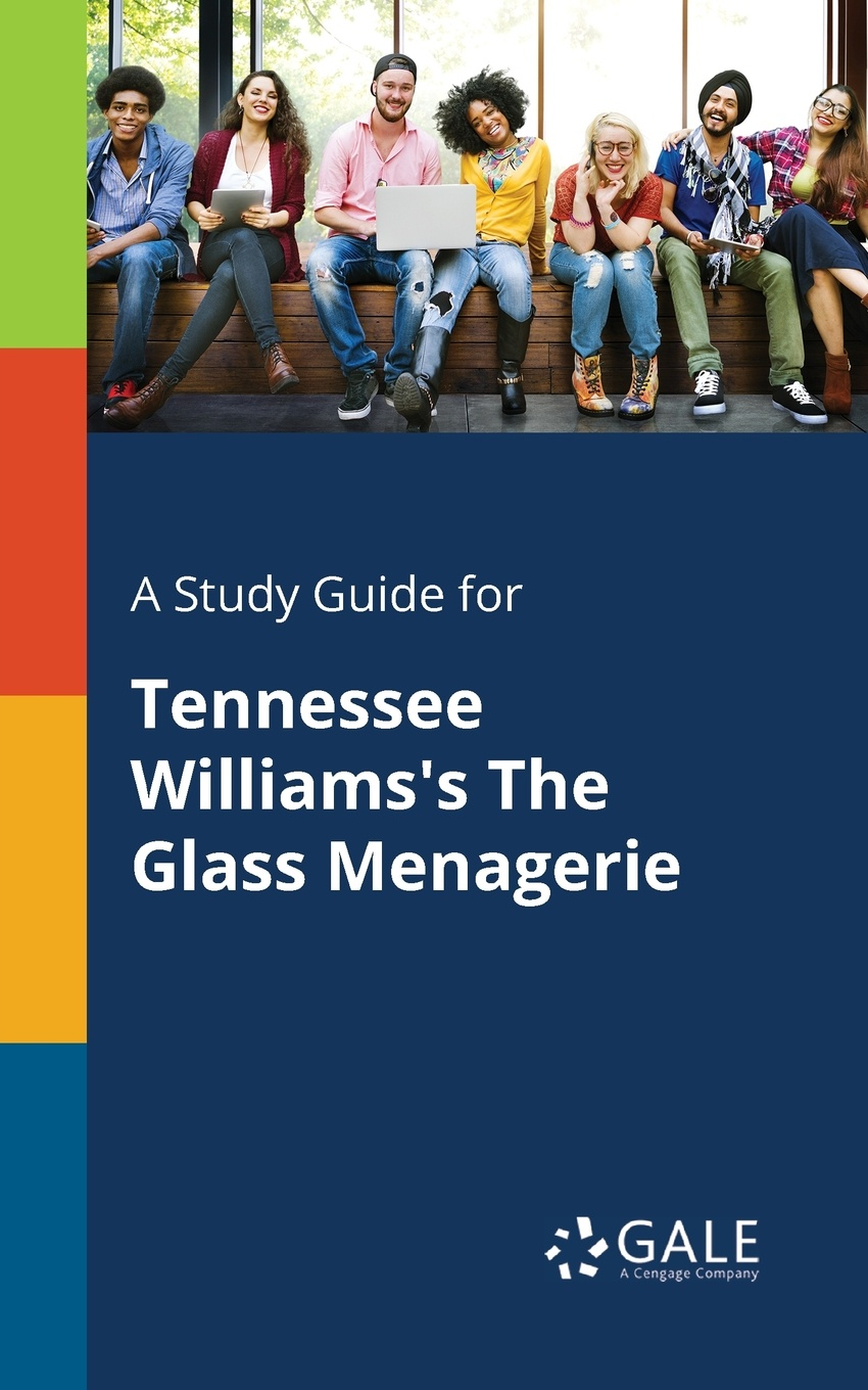Cengage Learning Gale A Study Guide for Tennessee Williams's The Glass Menagerie a quest for the unicorn rereading the plays of tennessee williams
