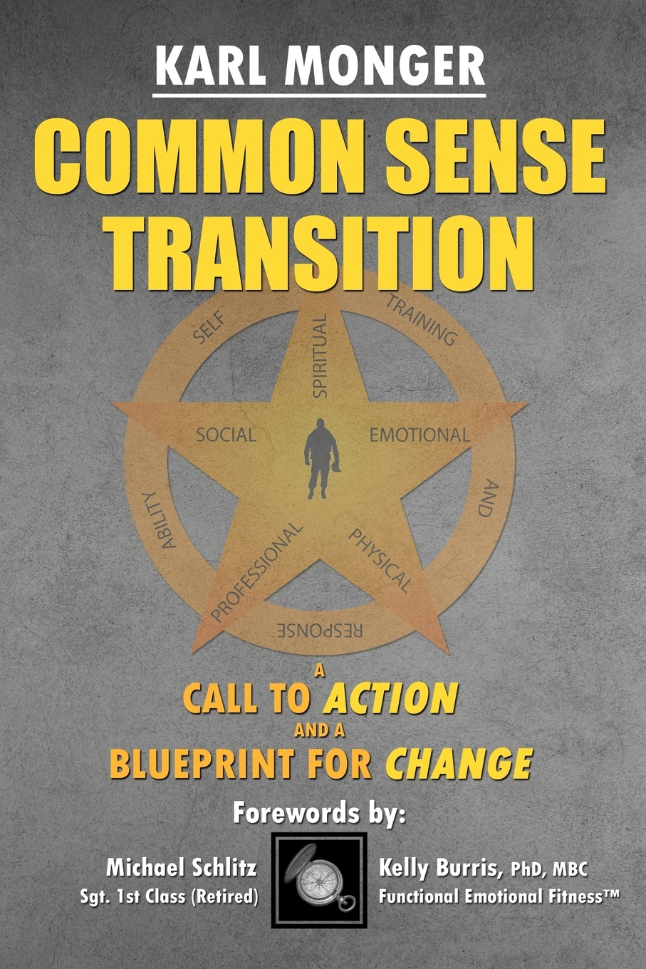 Karl P Monger Common Sense Transition. A Call to Action and A Blueprint for Change negotiating the transition