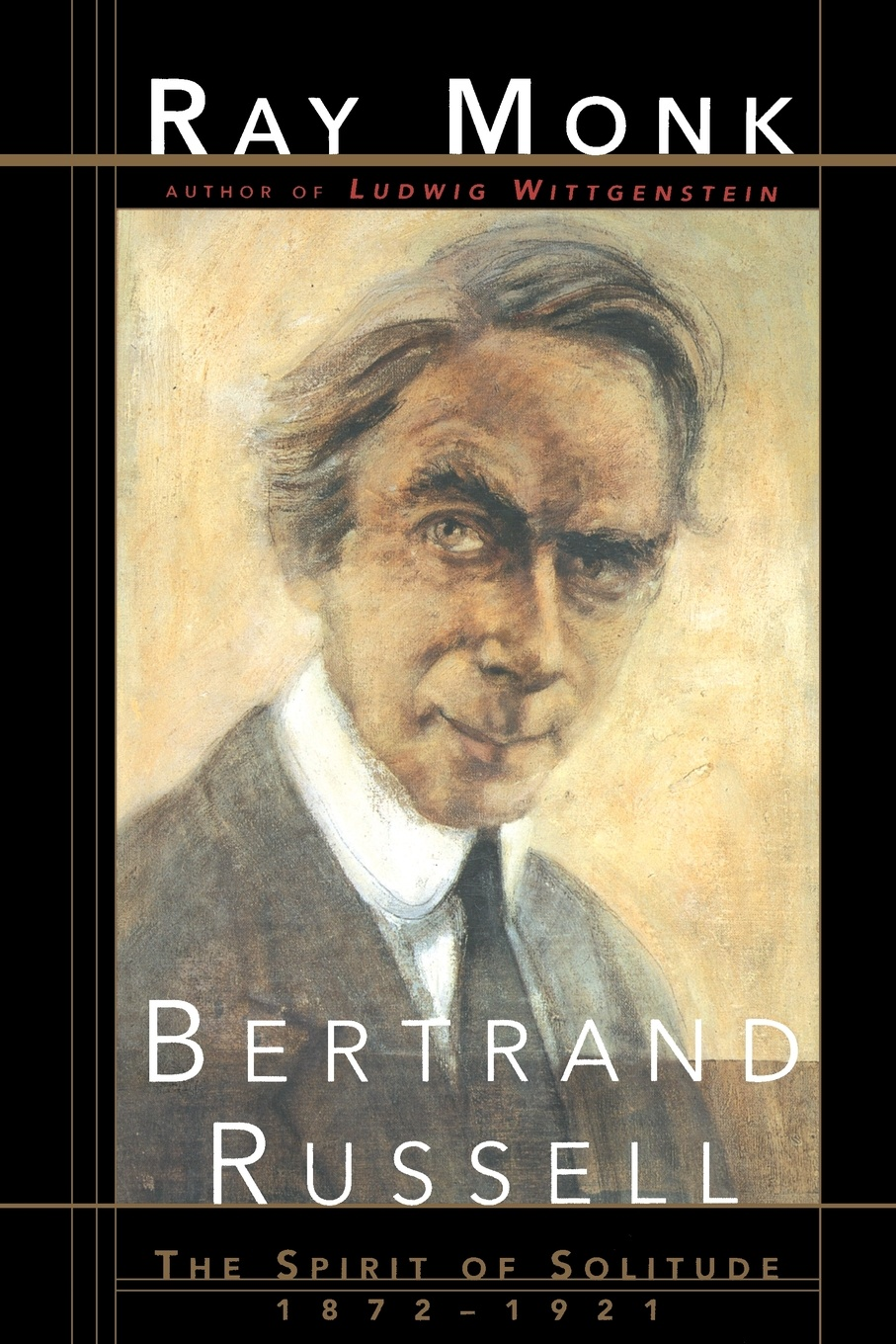 Ray Monk Bertrand Russell. The Spirit of Solitude 1872-1921 russell bertrand the problems of philosophy