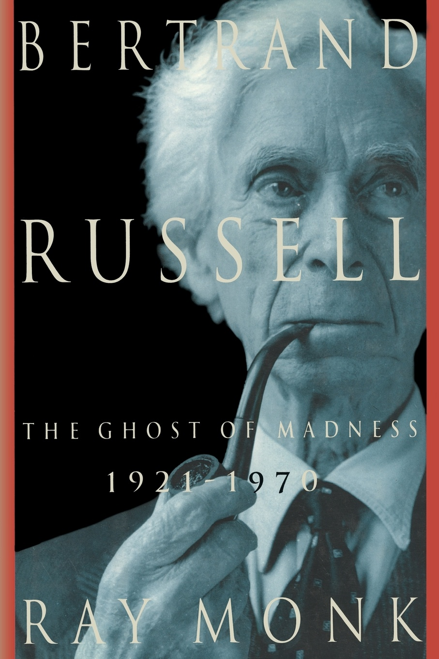 Ray Monk Bertrand Russell. 1921-1970, the Ghost of Madness russell bertrand the problems of philosophy