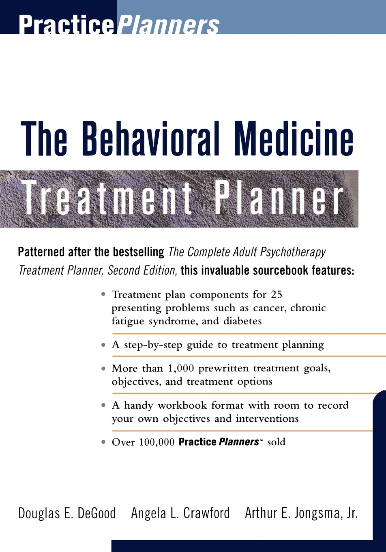 Arthur E. Jr. Jongsma, Douglas E. Degood, Angela L. Crawford The Behavioral Medicine Treatment Planner douglas kirsch sleep medicine in neurology