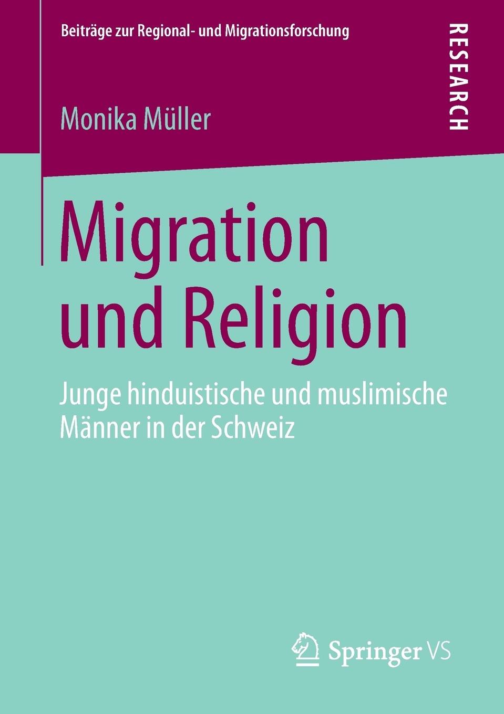 Monika Müller Migration und Religion. Junge hinduistische und muslimische Manner in der Schweiz monika müller herrmann trauer und trauerbegleitung