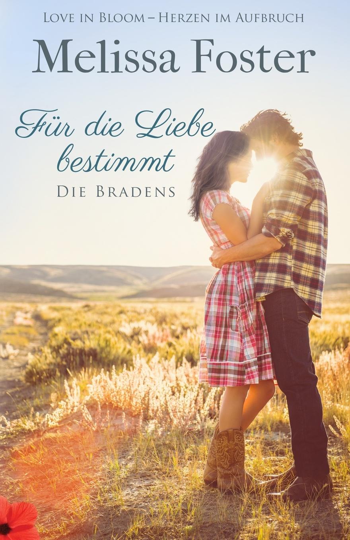 Melissa Foster Fur die Liebe bestimmt melissa foster bei ruckkehr liebe