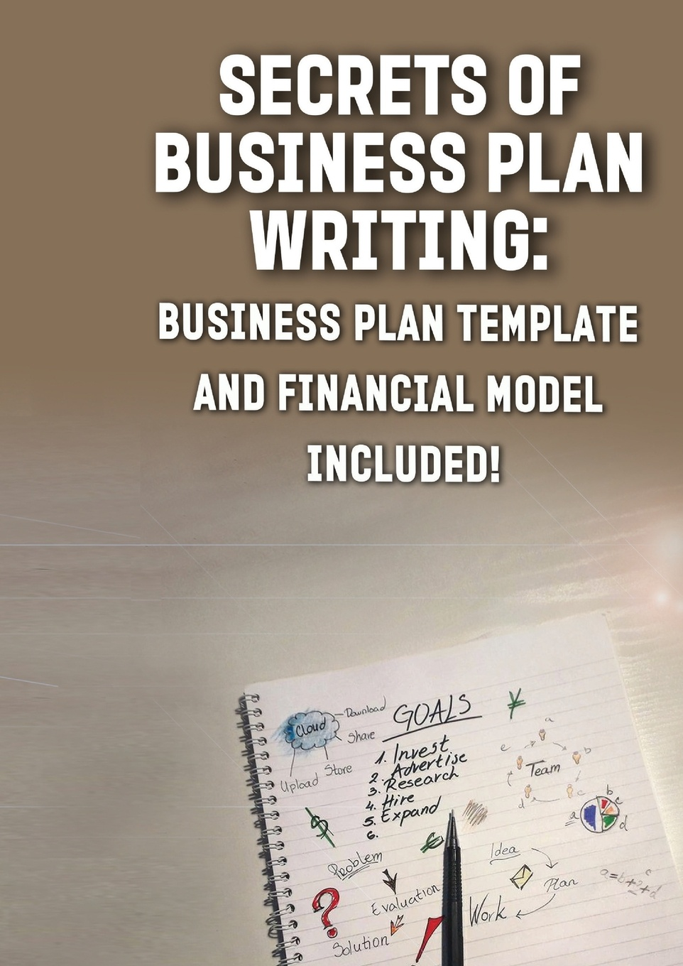 Andrei Besedin Secrets of Business Plan Writing. : Business Plan Template and Financial Model Included! horan the one page business plan uk
