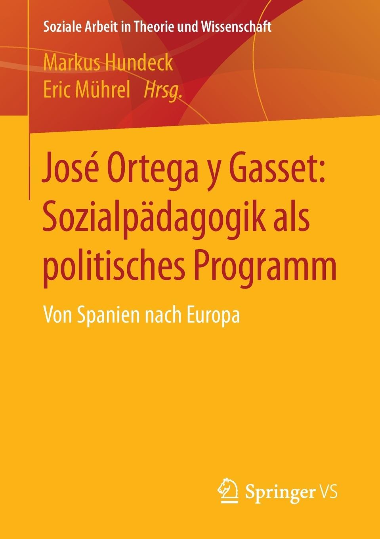 цены Jose Ortega y Gasset. Sozialpadagogik als politisches Programm : Von Spanien nach Europa