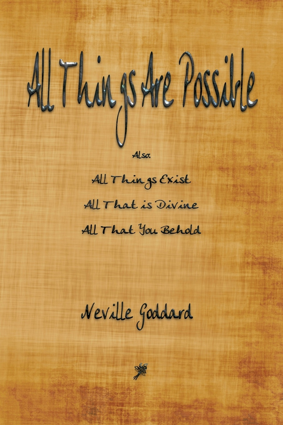Neville Goddard All Things Are Possible neville goddard walk by faith