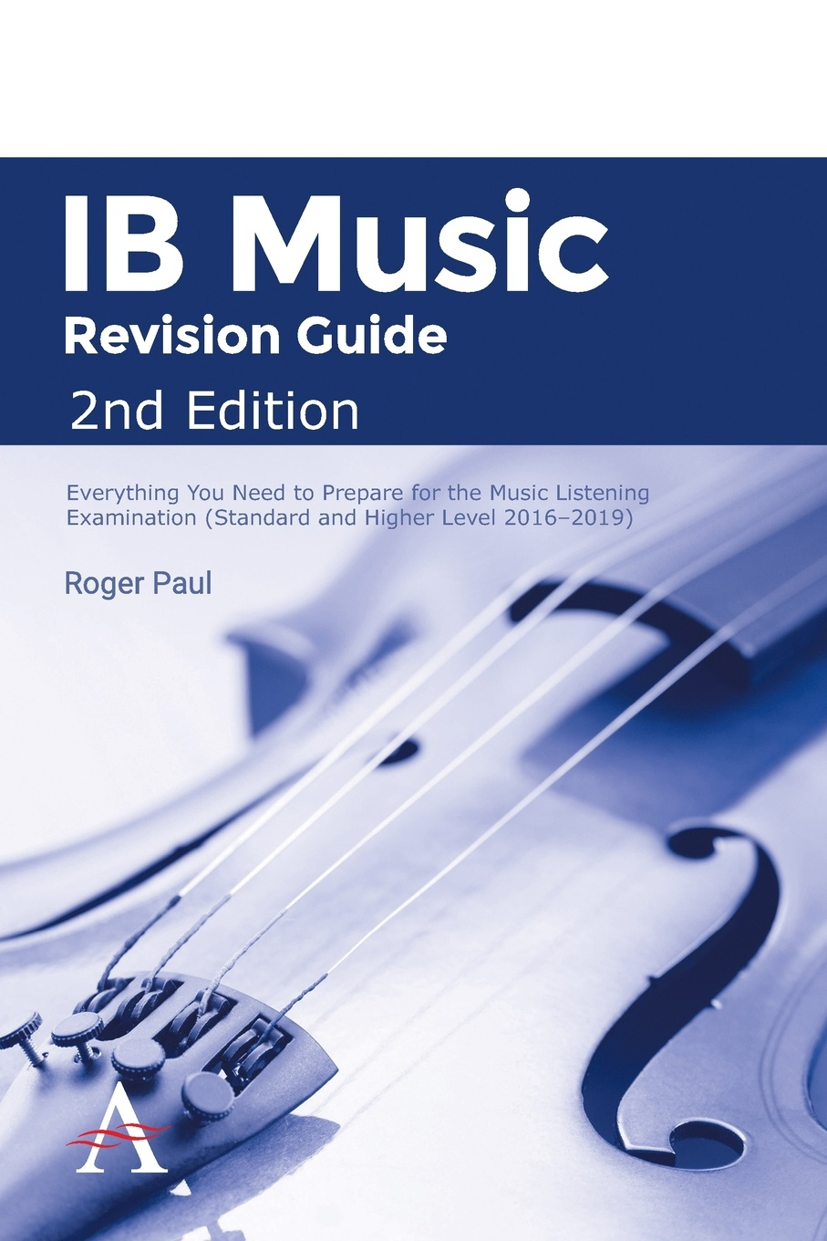 Roger Paul IB Music Revision Guide 2nd Edition. Everything You Need to Prepare for the Music Listening Examination (Standard and Higher Level 2016-2019) prepare level 2 workbook