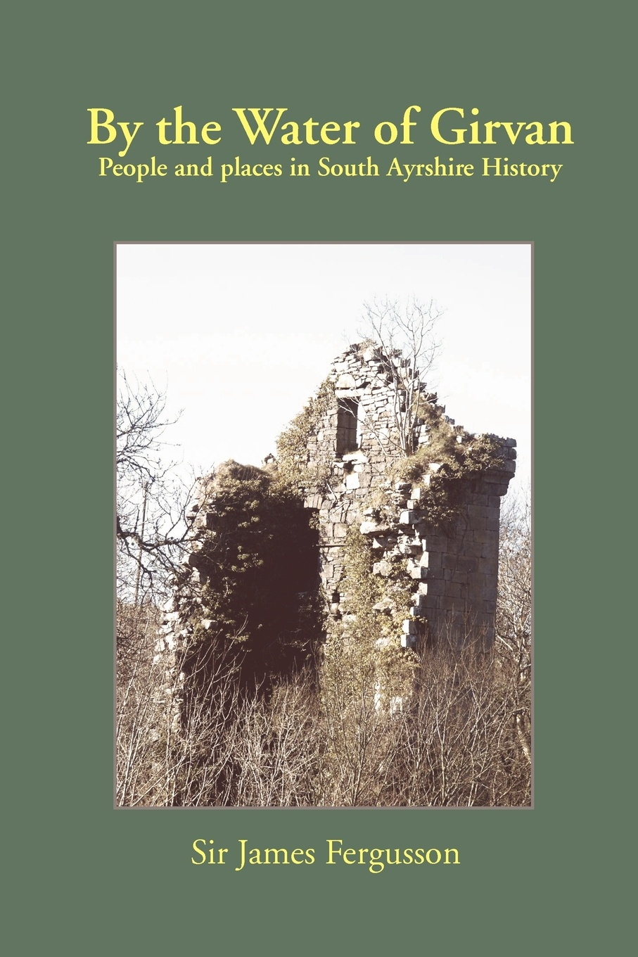 By the Water of Girvan. People and Places in South Ayrshire History