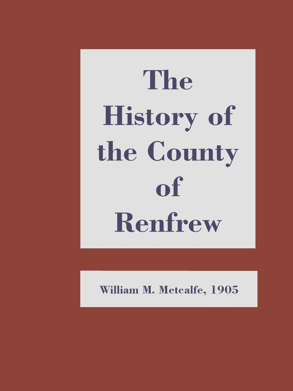 William M. Metcalfe History of the County of Renfrew from the Earliest Times graham stewart the history of the times the murdoch years