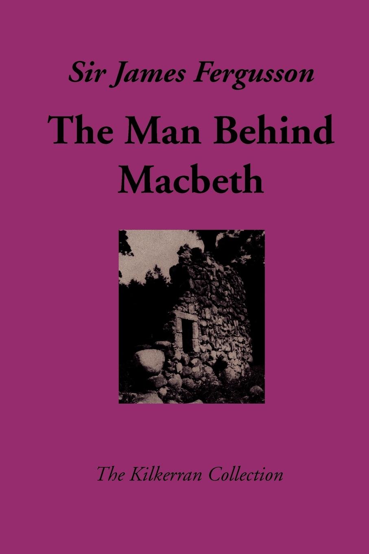 James Fergusson The Man Behind Macbeth стоимость