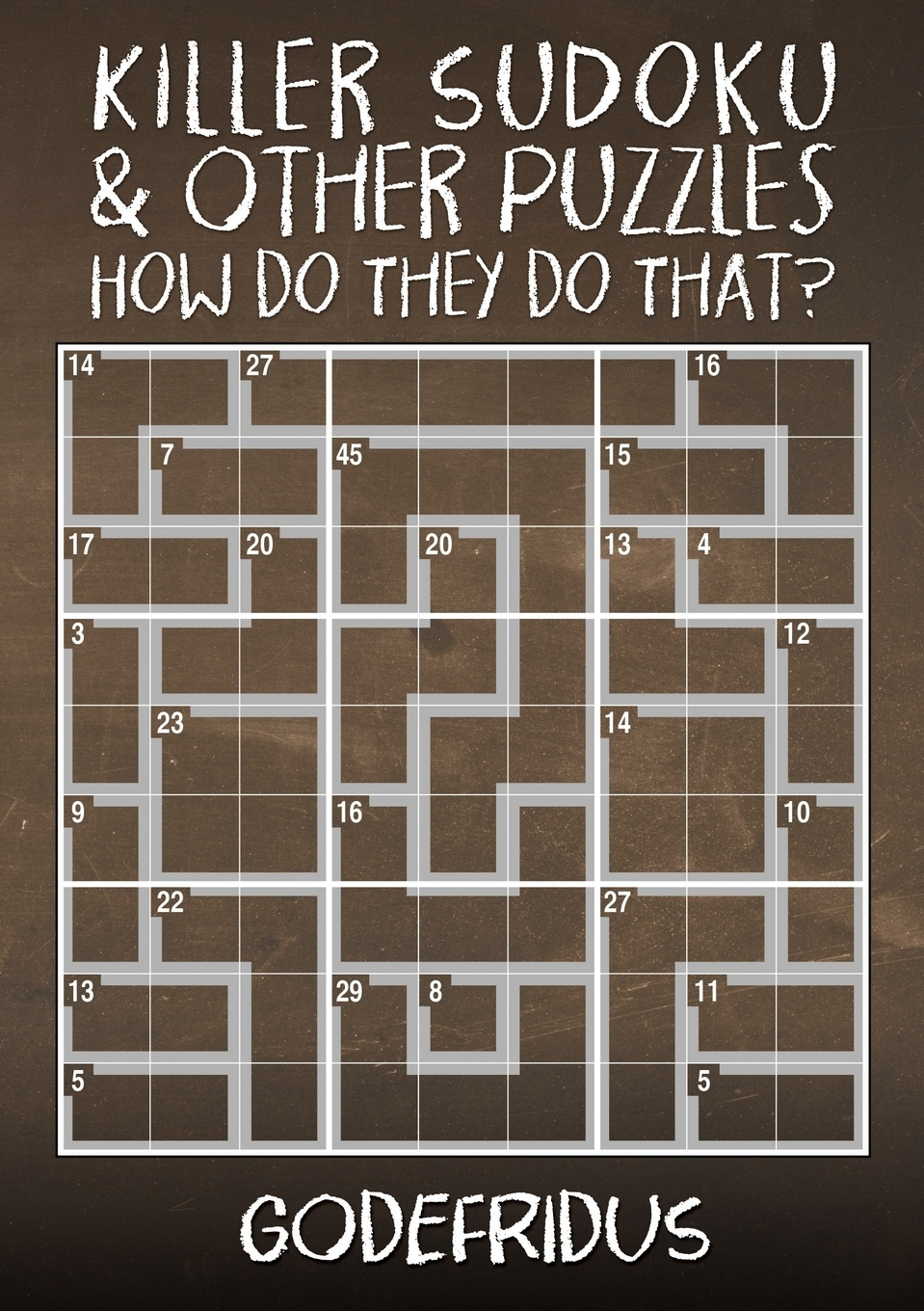 Godefridus Killer Sudoku and Other Puzzles - How Do They Do That? the canterbury puzzles