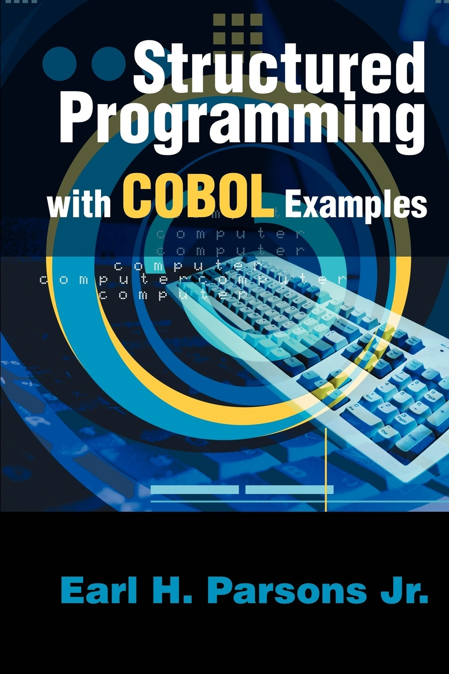 Earl H. Parsons Structured Programming with COBOL Examples
