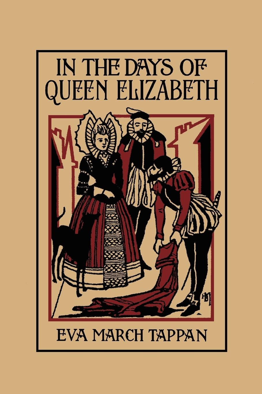 купить Eva March Tappan In the Days of Queen Elizabeth недорого