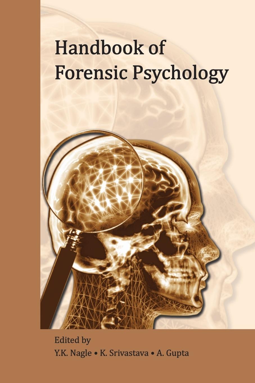 Y. K. Nagle, K. Srivastava, A. Gupta Handbook of Forensic Psychology fred smith handbook of forensic drug analysis