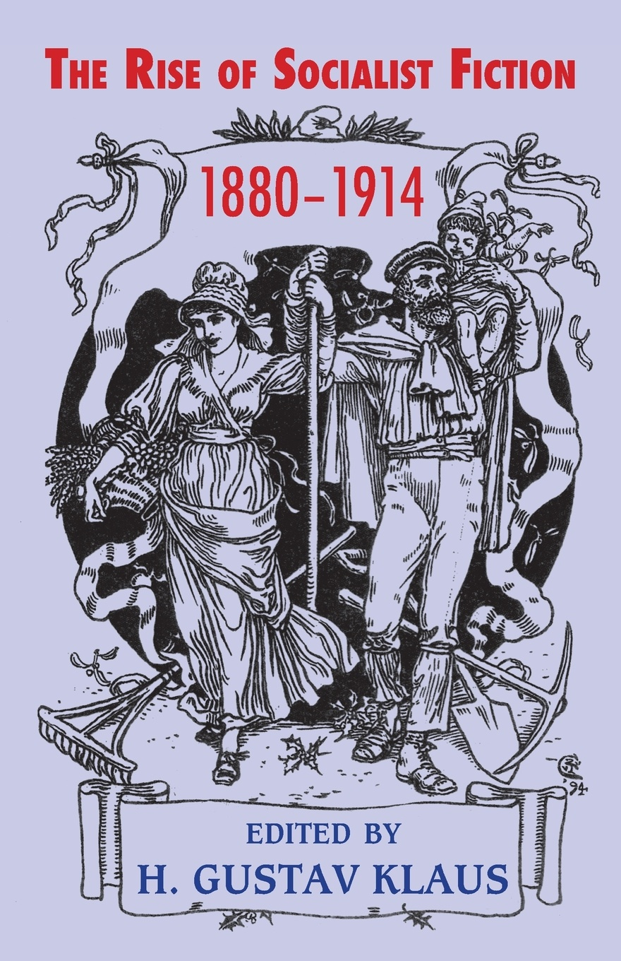 The Rise of Socialist Fiction 1880-1914 engels friedrich feuerbach the roots of the socialist philosophy