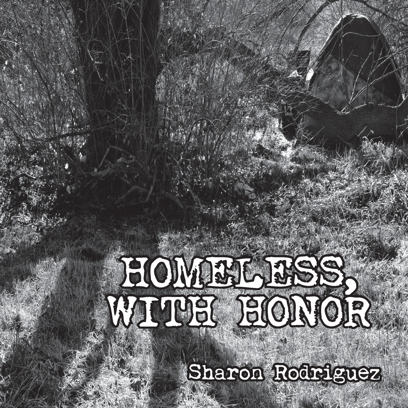 Sharon Rodriguez Homeless, with Honor sharon rodriguez homeless with honor