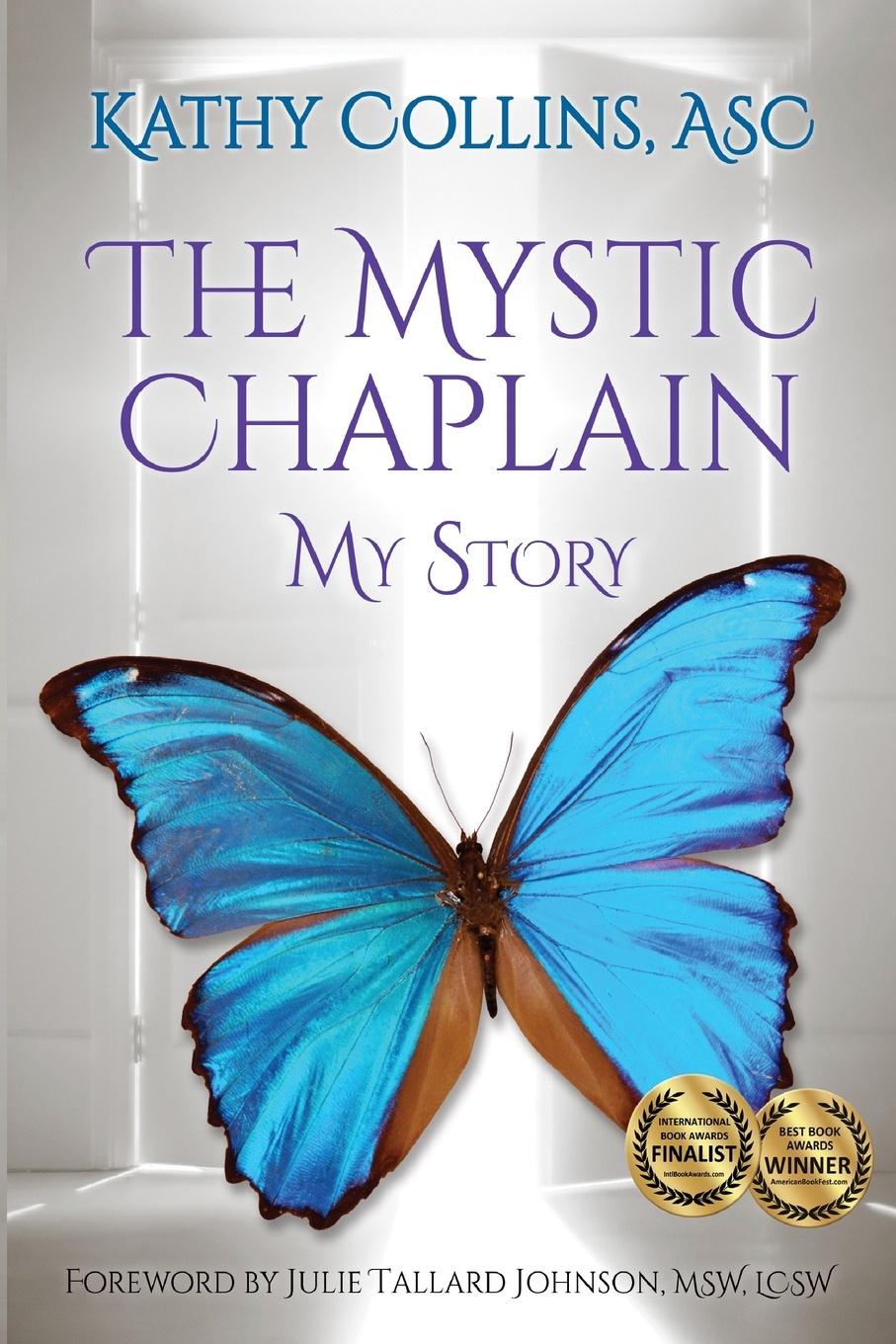 Фото - Kathy Collins The Mystic Chaplain. My Story kathy collard miller at the heart of friendship